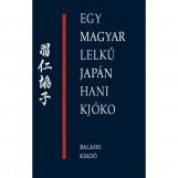 EGY MAGYAR LELKŰ JAPÁN, HANI KJÓKO - Ekönyv - BALASSI KIADÓ KFT.