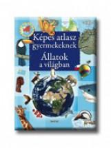ÁLLATOK A VILÁGBAN - KÉPES ATLASZ GYERMEKEKNEK - Ekönyv - NAPRAFORGÓ KÖNYVKIADÓ