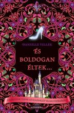 ÉS BOLDOGAN ÉLTEK... - Ekönyv - TELLER, DANIELLE