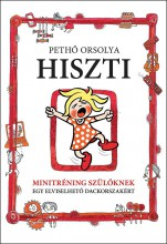 HISZTI - MINITRÉNING SZÜLŐKNEK EGY ELVISELHETŐ DACKORSZAKÉRT - Ekönyv - PETHŐ ORSOLYA