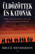 ÜLDÖZÖTTEK ÉS KATONÁK - Ekönyv - HENDERSON, BRUCE