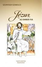 JÉZUS, AZ EMBER FIA - Ekönyv - SZUNYOGH SZABOLCS