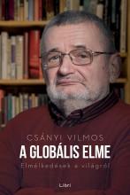 A globális elme - Elmélkedések a világról - Ebook - Csányi Vilmos