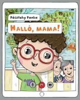 HALLÓ, MAMA! - Ekönyv - PÁSZTOHY PANKA