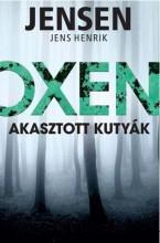 OXEN - AKASZTOTT KUTYÁK - Ekönyv - HENRIK, JENSEN JENS