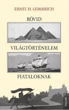 RÖVID VILÁGTÖRTÉNELEM FIATALOKNAK - Ekönyv - GOMBRICH, ERNST H.