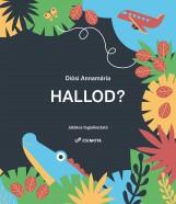 HALLOD? - JÁTÉKOS FOGLALKOZTATÓ - Ekönyv - DIÓSI ANNAMÁRIA