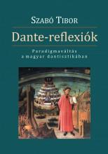 DANTE- REFLEXIÓK - PARADIGMAVÁLTÁS A MAGYAR DANTISZTIKÁBAN - Ekönyv - SZABÓ TIBOR