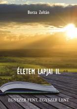 ÉLETEM LAPJAI II. - Ekönyv - BORZA ZOLTÁN