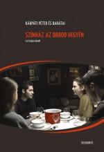 SZÍNHÁZ AZ ORROD HEGYÉN - Ekönyv - KÁRPÁTI PÉTER ÉS BARÁTAI