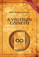 A VÉGTELEN ÜZENETEI 2., BŐVÍTETT KIADÁS - Ebook - DR. HOFFMANN GERGELY