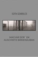 MAGYAR SORSOK AUSCHWITZ-BIRKENAUBAN - Ekönyv - SZITA SZABOLCS