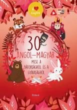 30 ANGOL-MAGYAR MESE A BÁTORSÁGRÓL ÉS A GYÁVASÁGRÓL - Ekönyv - ROLAND TOYS KFT.