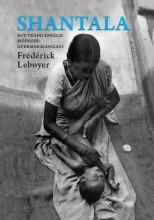 SHANTALA - EGY TRADICIONÁLIS MÓDSZER: GYERMEKMASSZÁZS - Ekönyv - LEBOYER, FRÉDÉRICK