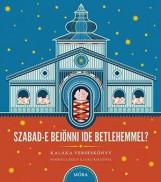 SZABAD-E BEJÖNNI IDE BETLEHEMMEL? + CD - Ekönyv - KALÁKA ZENÉSKÖNYV