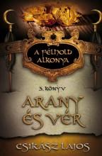 ARANY ÉS VÉR 3. - A FÉLHOLD ALKONYA - Ekönyv - CSIKÁSZ LAJOS