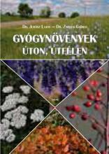 GYÓGYNÖVÉNYEK ÚTON, ÚTFÉLEN - Ekönyv - DR. JUHÁSZ LAJOS - DR. ZSIGRAI GYÖRGY