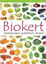 BIOKERT - VETEMÉNYESKERT,GYÜMÖLCSÖS,DÍSZKERT - Ekönyv - EZERMESTER 2000 KFT.
