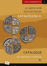 AZ ÁRPÁD-KORI MAGYAR PÉNZEK KATALÓGUSA II. /CATALOGUE OF ÁRPÁDIAN COINAGE -