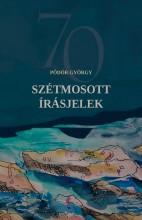 SZÉTMOSOTT ÍRÁSJELEK - Ekönyv - PŐDÖR GYÖRGY