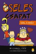 KARL, A KIRÁLY - CSELES CSAPAT 3. - Ekönyv - FRY, MICHAEL