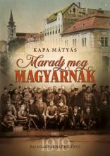MARADJ MEG MAGYARNAK - Ekönyv - KAPA MÁTYÁS