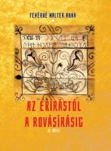 AZ ÉKÍRÁSTÓL A ROVÁSÍRÁSIG II. KÖTET - Ebook - FEHÉRNÉ WALTER ANNA