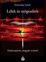 LÉLEK ÉS SZÖGESDRÓT-SZOLZSENYICIN, MAGYAR ECSETTEL - Ekönyv - DOMONKOS LÁSZLÓ