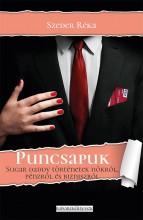 PUNCSAPUK. SUGAR DADDY TÖRTÉNETEK NŐKRŐL, PÉNZRŐL ÉS BIZNISZRŐL - Ekönyv - SZEDER RÉKA