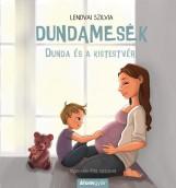 DUNDA ÉS A KISTESTVÉR - DUNDAMESÉK 2 - Ekönyv - LENDVAI SZILVIA