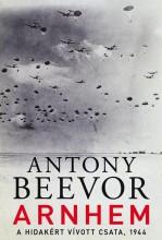 ARNHEM - A HIDAKÉRT VÍVOTT CSATA, 1944 - Ekönyv - BEEVOR, ANTONY