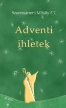 ADVENTI IHLETEK - Ebook - SZENTMÁTONI MIHÁLY S.J.