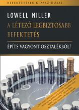 A LÉTEZŐ LEGBIZTOSABB BEFEKTETÉS - ÉPÍTS VAGYONT OSZTALÉKBÓL! - Ekönyv - MILLER, LOWELL