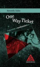 ONE WAY TICKET - Ekönyv - SERESTÉLY ZALÁN