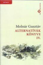 ALTERNATÍVÁK KÖNYVE IV. - Ekönyv - MOLNÁR GUSZTÁV