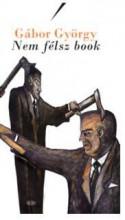NEM FÉLSZ BOOK - Ekönyv - GÁBOR GYÖRGY