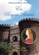 ÉN, REGINA BEATRIX - Ekönyv - DÁLNOKI-MIKLÓS VIKTÓRIA