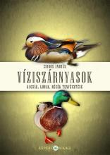VÍZISZÁRNYASOK - KACSÁK, LUDAK, RÉCÉK TENYÉSZTÉSE - Ekönyv - ZSIROS ANDRÁS