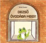 DEZSŐ ÓVODÁBA MEGY - Ekönyv - SIROK ESZTER