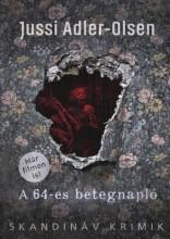 A 64-ES BETEGNAPLÓ - SKANDINÁV KRIMIK - KÖTÖTT - Ekönyv - ADLER-OLSEN, JUSSI