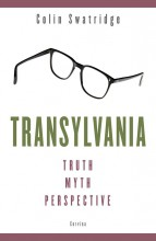 TRANSYLVANIA - TRUTH, MYTH, PERSPECTIVE - Ekönyv - SWATRIGE, COLIN