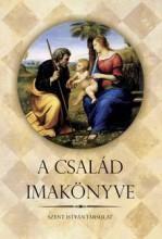 A CSALÁD IMAKÖNYVE - Ebook - SZENT ISTVÁN TÁRSULAT