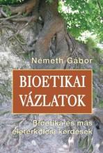 BIOETIKAI VÁZLATOK - Ekönyv - NÉMETH GÁBOR