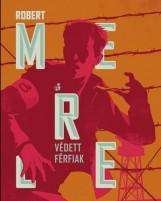 VÉDETT FÉRFIAK - Ebook - MERLE, ROBERT