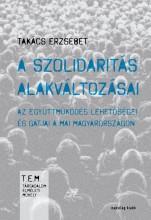 A SZOLIDARITÁS ALAKVÁLTOZÁSAI - Ebook - TAKÁCS ERZSÉBET