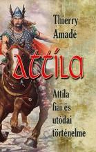 ATTILA - ATTILA FIAI ÉS UTÓDAI TÖRTÉNELME - Ekönyv - AMADÉ, THIERRY