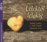 LÉLEKTŐL LÉLEKIG - HANGOSKÖNYV - Ebook - JUHÁSZ GYULA - TÓTH ÁRPÁD