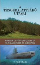 A TENGERALATTJÁRÓ UTASAI - Ekönyv - T. IGOR CSABA