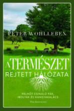 A természet rejtett hálózata - Felhőt csináló fák, ibolyák és hangyakalács - Ekönyv - Peter Wohlleben