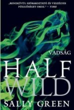 HALF WILD - VADSÁG - Ebook - GREEN, SALLY